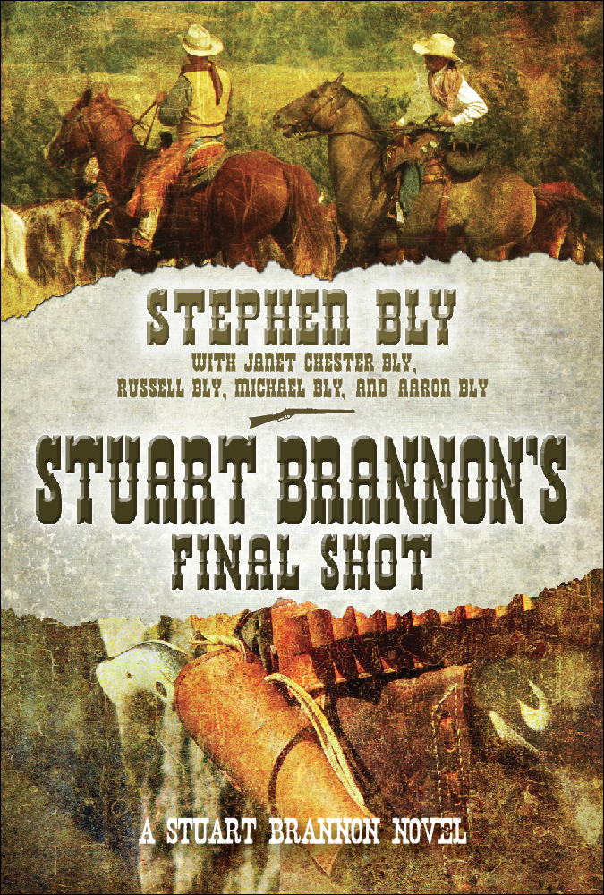 Stuart Brannon's Final Shot by Stephen Bly and family