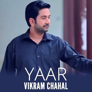 Yaar Lyrics - Vikram Chahal