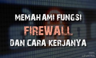 Pengertian serta Memahami Fungsi Firewall dan Cara Kerjanya