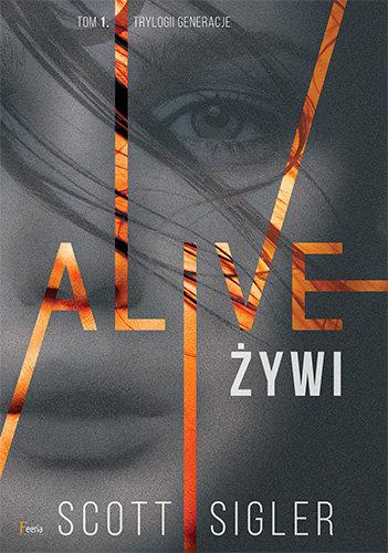 Alive. Żywi - Scott Sigler [PRZEDPREMIEROWO!]