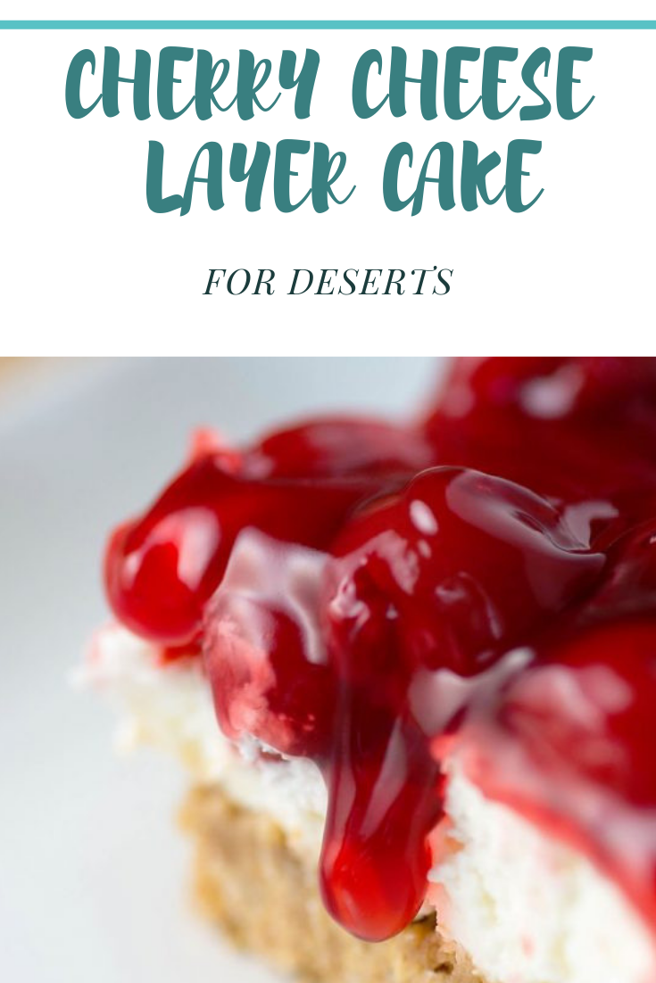EASY CHERRY CHEESE LAYER CAKE FOR DESSERTS