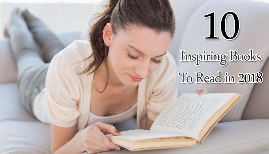 10 Inspiring Books To Read in 2018