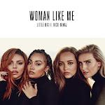 Little Mix - Woman Like Me (feat. Nicki Minaj) - Single Cover