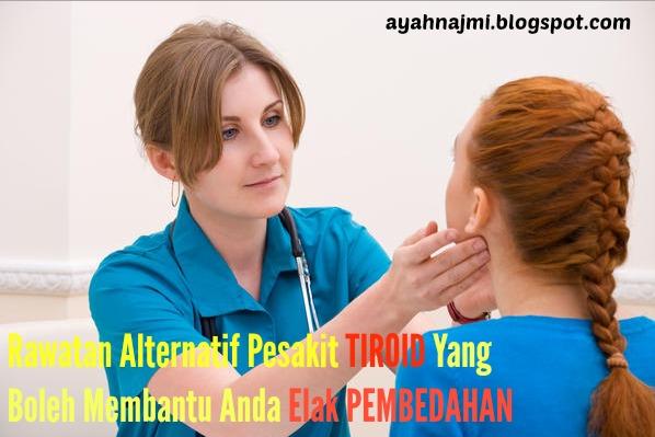 Rawatan Alternatif Pesakit Tiroid Yang Boleh Membantu Anda Elak Pembedahan