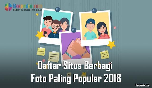 Daftar Situs Menyebarkan Foto Paling Terkenal 2018