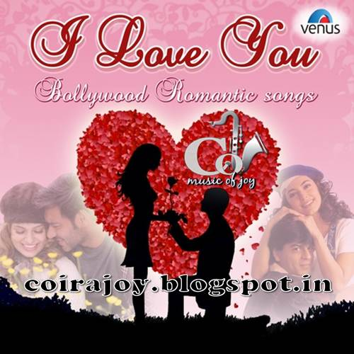 Coir: Mixed Artist - I LOVE YOU - Bollywood Romantic Song's
