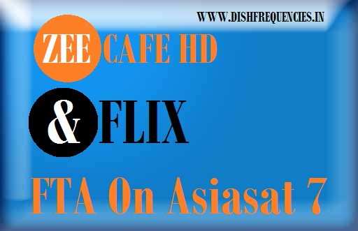 Dish Frequencies: Zee Café and &Flix FTA On Asiasat 7