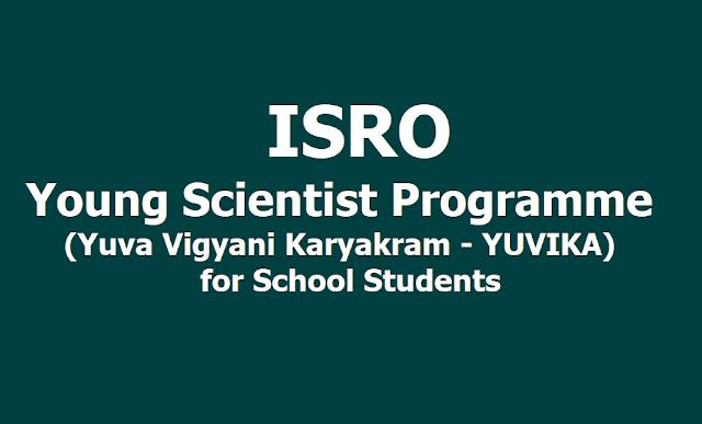 ISRO Young Scientist Programme (Yuva Vigyani Karyakram - YUVIKA) for School Students 2019