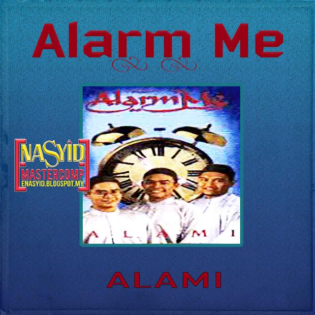 Album | Alarm Me - Alami (1999) Download - eNasyid - Evolusi Nasyid