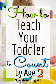 How To Teach Your Toddler to Count by Age 2 | The Mom Blog WI #Parenting