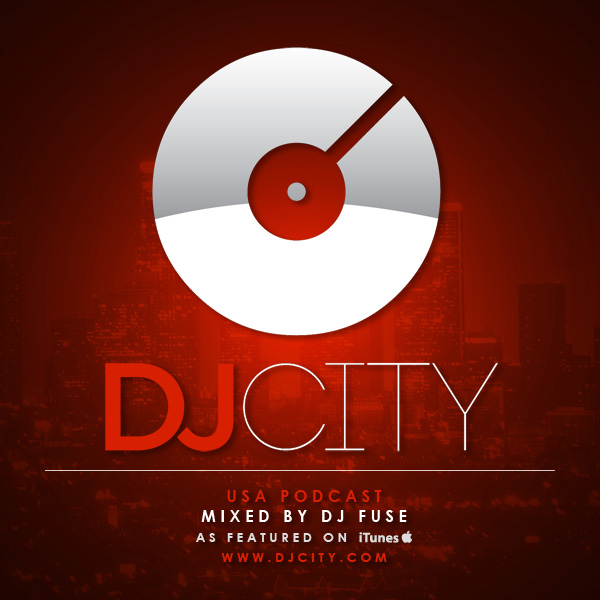 DJcity Podcast - DJ Fuse - July 16, 2013 [Free Download]