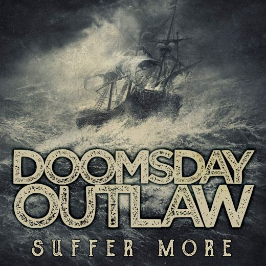 DOOMSDAY OUTLAW - Suffer More (2018) full
