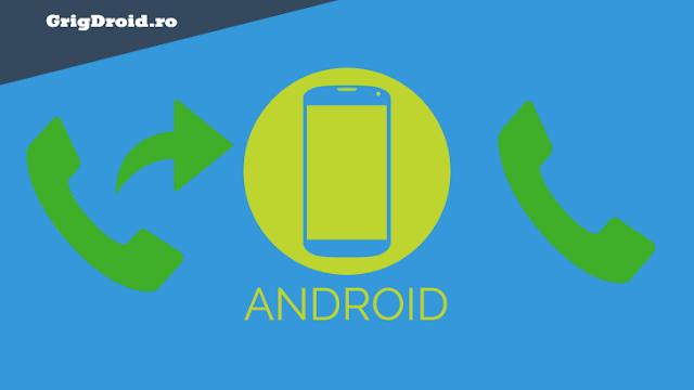 Cum să redirecționezi apelurile către un alt număr pe un telefon Android