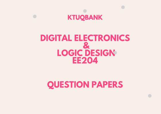 Digital Electronics And Logic Design (EE) | EE204 | Question Papers (2015 batch)