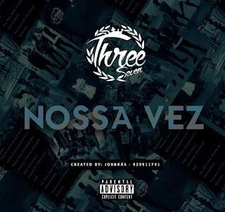 Three Seven - Nossa Vez [Download Mp3]