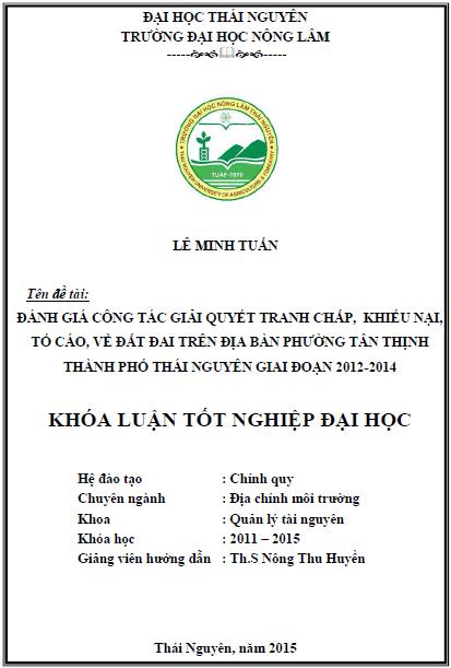 Đánh giá công tác giải quyết tranh chấp, khiếu nại, tố cáo về đất đai trên địa bàn phường Tân Thịnh thành phố Thái Nguyên giai đoạn 2012-2014
