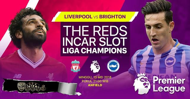 Prediksi Liverpool Vs Brighton Hove Albion, Minggu 13 Mei 2018 Pukul 21.00 WIB