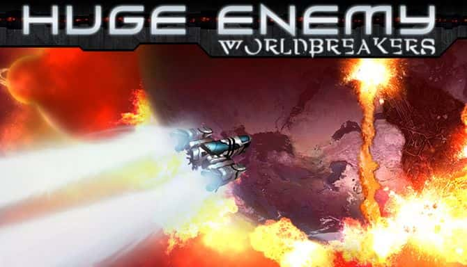 HUGE ENEMY WORLDBREAKERS Téléchargement Gratuit