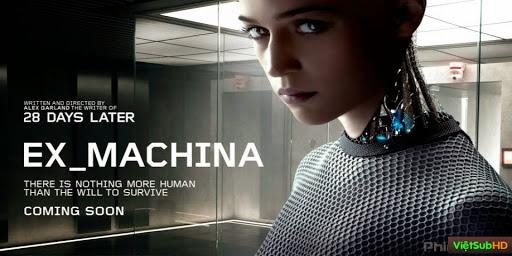 Phim Người Máy Trỗi Dậy VietSub HD | Ex Machina 2015