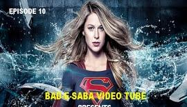 BAD-E-SABA Presents - The Popular TV Serial Super Girl Season 1 Episode 10