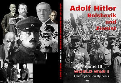 ADOLF HITLER: BOLSHEVIK AND ZIONIST VOLUME III WORLD WAR I