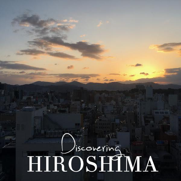 Discovering Japan: Hiroshima