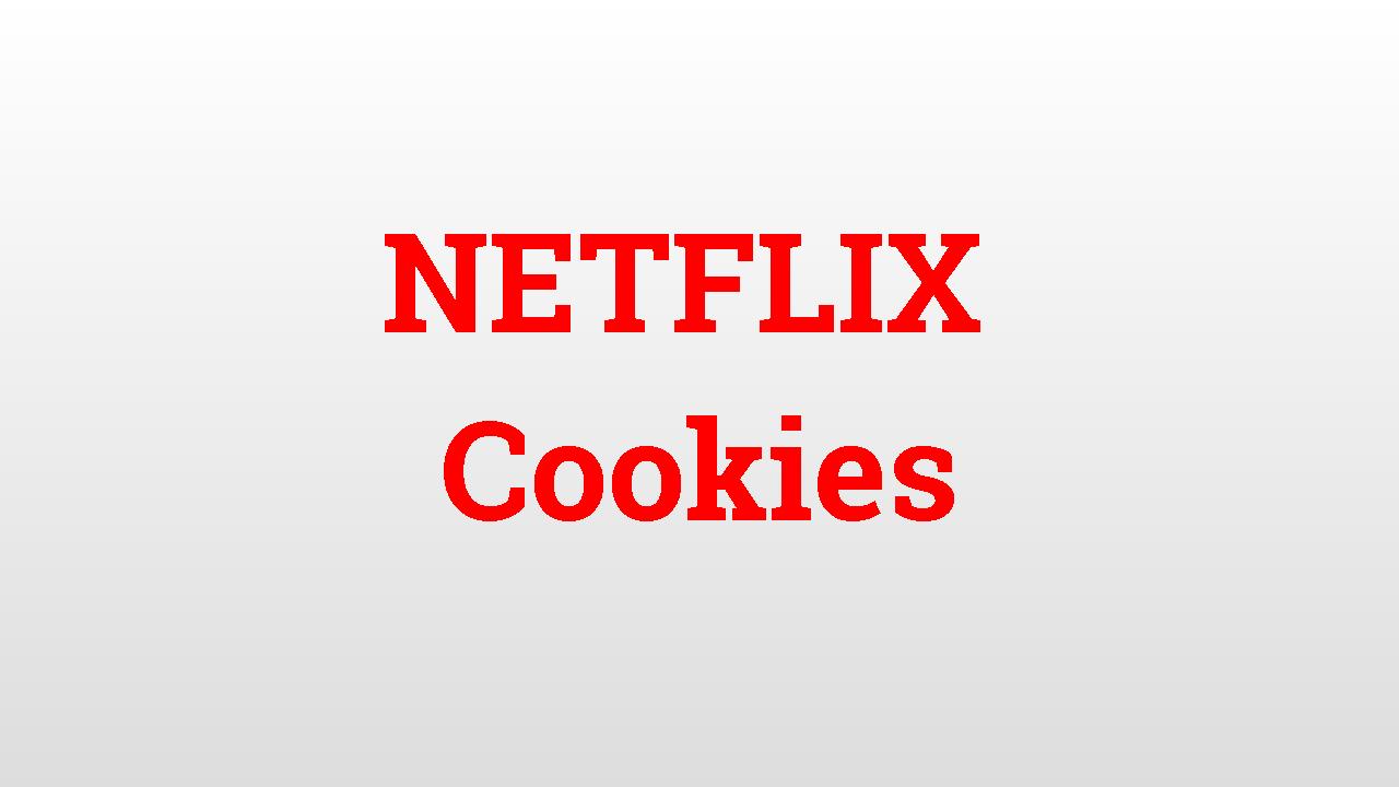 My Cookies Netflix - Free Cookies for Netflix: Latest