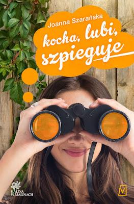 """""""Kocha, lubi, szpieguje"""" Joanna Szarańska"""