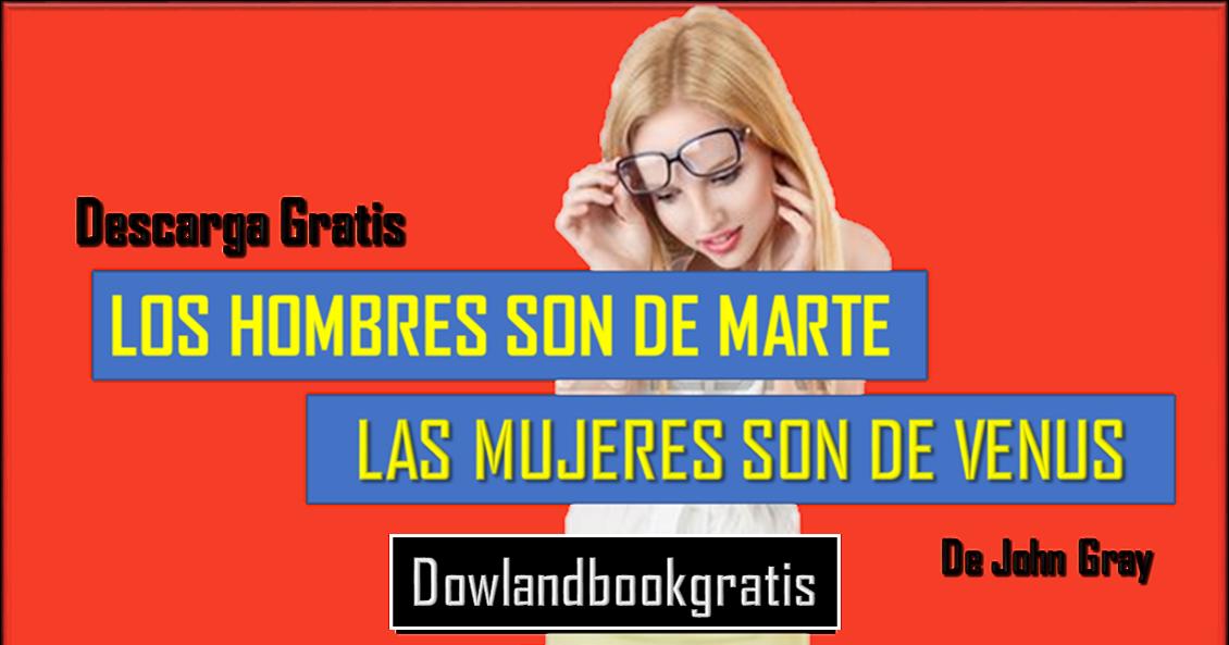 DESCARGAR GRATIS LOS HOMBRES SON MARTE LAS MUJERES SON DE
