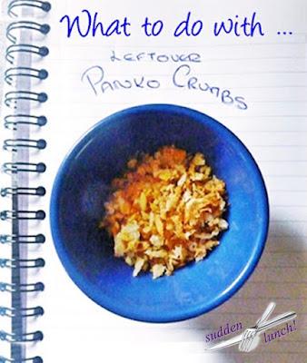 leftover panko crumbs