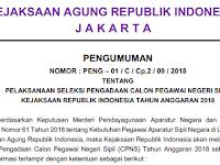 PENGUMUMAN CPNS KEJAKSAAN AGUNG TAHUN 2018 TERSEDIA FORMASI UNTUK SMA/MA/SMK SEDERAJAT