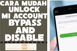Cara Unlock Mi Account Bypass and Disable Dijamin Berhasil