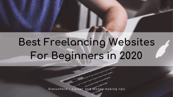 Best Freelancing Websites For Beginners in 2020 - The Ultimate Guide