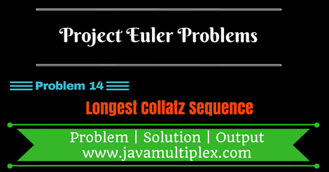 Solution of Project Euler Problem 14 - Longest Collatz Sequence