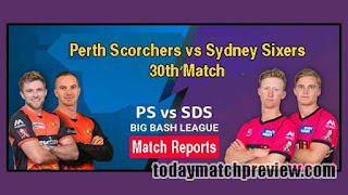 Today BBL 30th Match Prediction Perth Scorchers vs Sydney Sixers