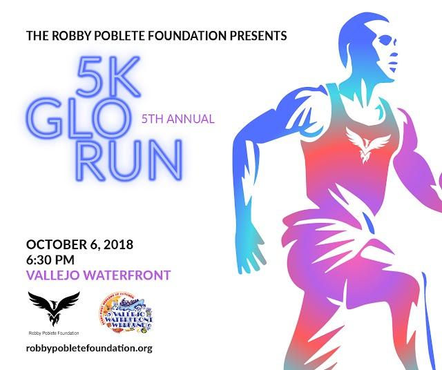 Robby Poblete Foundation: Vallejo 5K Glo Run: Oct6