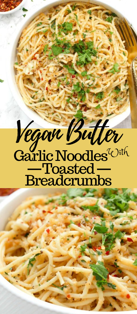 VEGAN BUTTER GARLIC NOODLES WITH TOASTED BREADCRUMBS #vegetarian