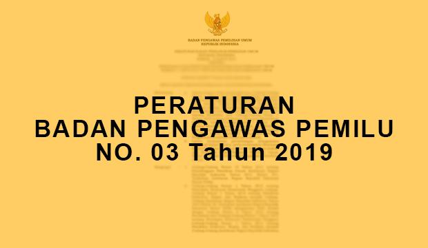 Peraturan Bawaslu No. 03 Tahun 2019 Tentang Pengawasan Penetapan Calon Terpilih Pemilu