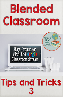 Blended Classroom Tips and Tricks: Stay Organized with the Google Classroom Stream