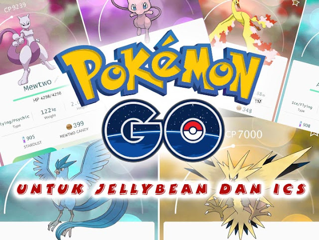 Pokemon go untuk jellybean dan ics