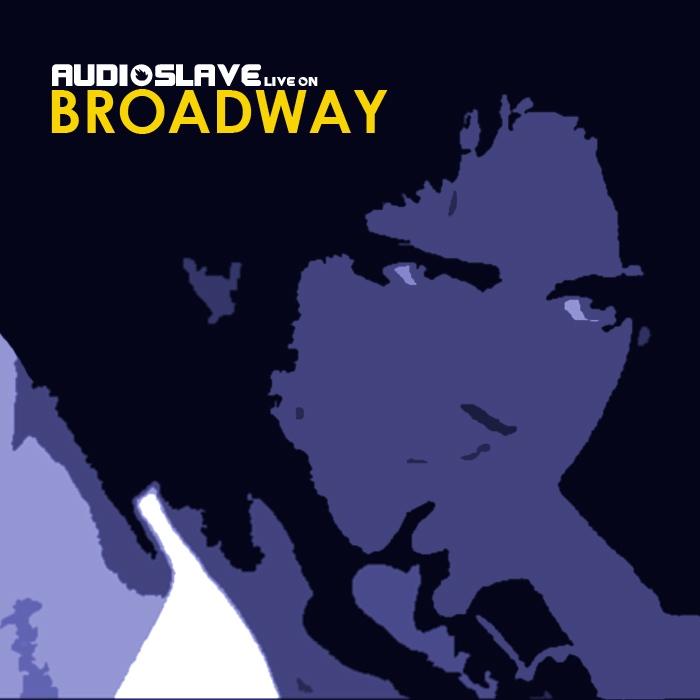 bootleg addiction: Audioslave: Live on Broadway