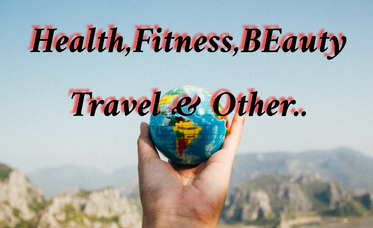 Health,fitness,travel and other