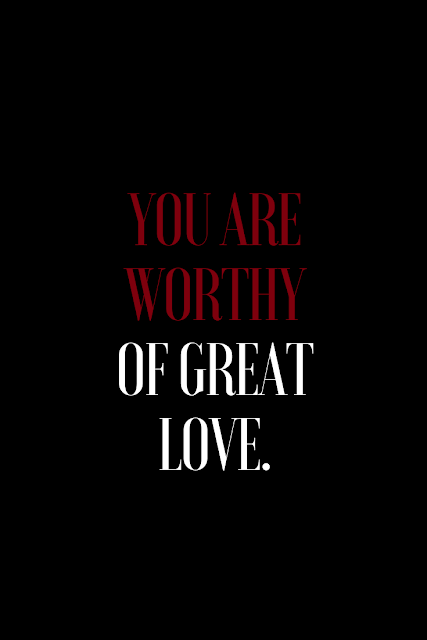 worthy of great love