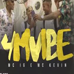 Baixar 4M Vibes - MC Kevin e MC IG Mp3
