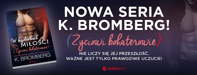 W Kajdanach Miłości K. Bromberg z cyklu Życiowi Bohaterowie