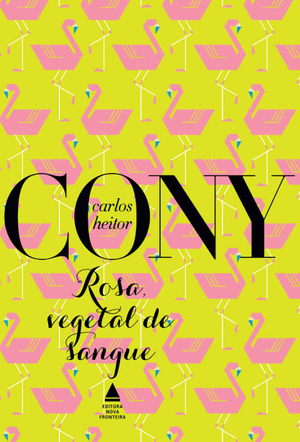 Rosa, vegetal de sangue (Uma tragédia carioca), Edição 2 - Carlos Heitor Cony