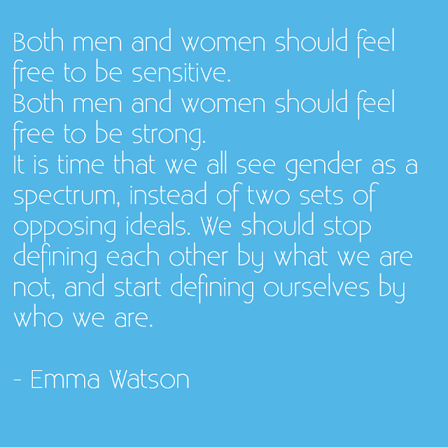 Both men and women should feel free to be sensitive. Both men and women should feel free to be strong. It is time that we all see gender as a spectrum, instead of two sets of opposing ideals. We should stop defining each other by what we are not, and start defining ourselves by who we are. - Emma Watson