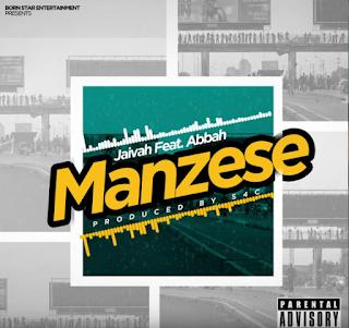 Audio Jaivah ft Abbah Process - Manzese Mp3 Download