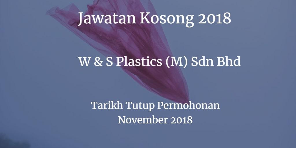 Jawatan Kosong W & S Plastics (M) Sdn Bhd November 2018