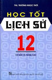Học tốt Lịch sử 12 - Trương Ngọc Thơi